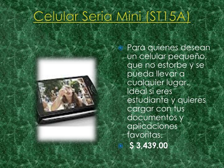 Celular Seria Mini (ST15A)