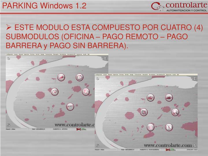 ESTE MODULO ESTA COMPUESTO POR CUATRO (4) SUBMODULOS (OFICINA – PAGO REMOTO – PAGO BARRERA y PAGO SIN BARRERA).