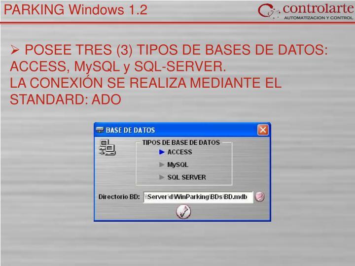 POSEE TRES (3) TIPOS DE BASES DE DATOS: ACCESS, MySQL y SQL-SERVER.