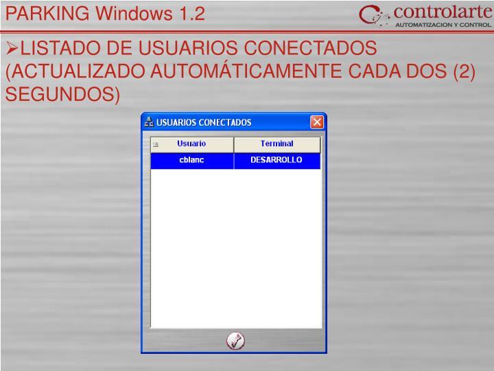LISTADO DE USUARIOS CONECTADOS (ACTUALIZADO AUTOMÁTICAMENTE CADA DOS (2) SEGUNDOS)