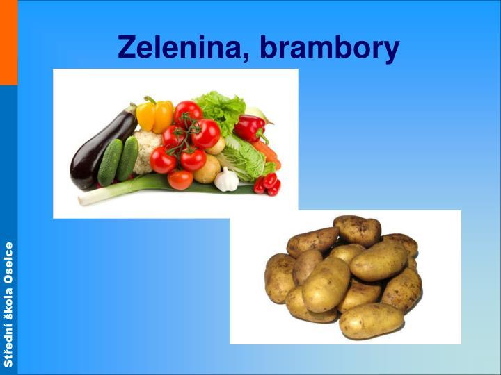 Zelenina, brambory