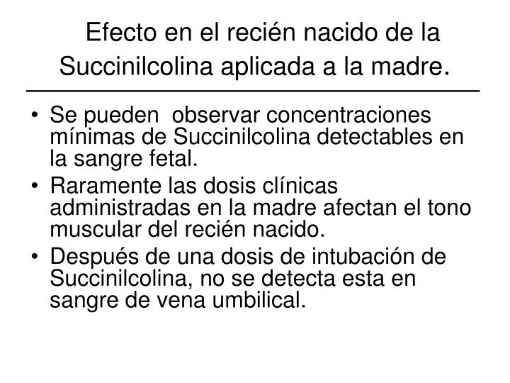 Efecto en el recién nacido de la Succinilcolina aplicada a la madre