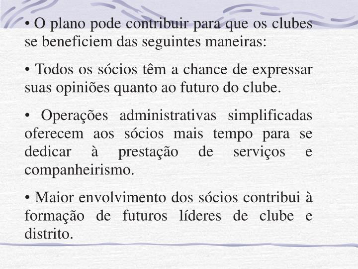 O plano pode contribuir para que os clubes se beneficiem das seguintes maneiras: