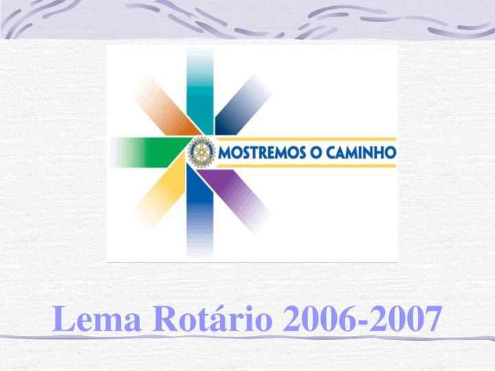 Lema Rotário 2006-2007