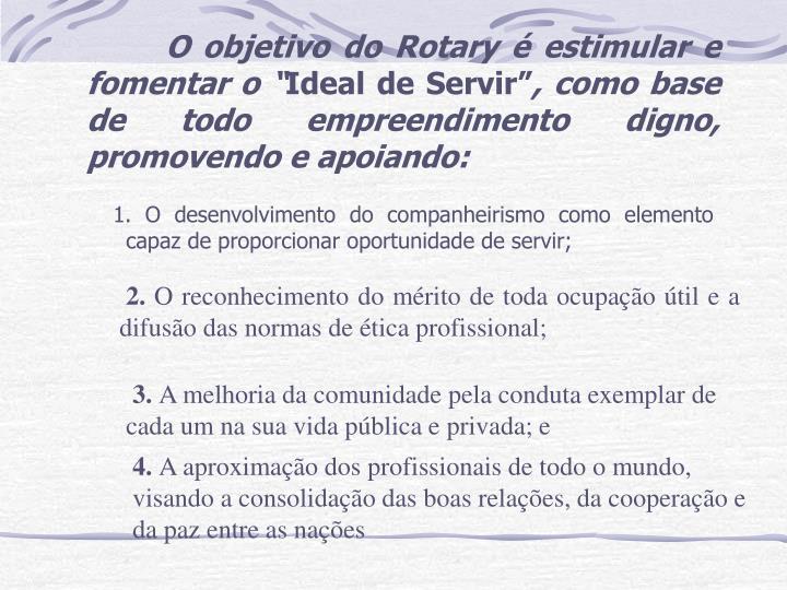 """O objetivo do Rotary é estimular e fomentar o """""""
