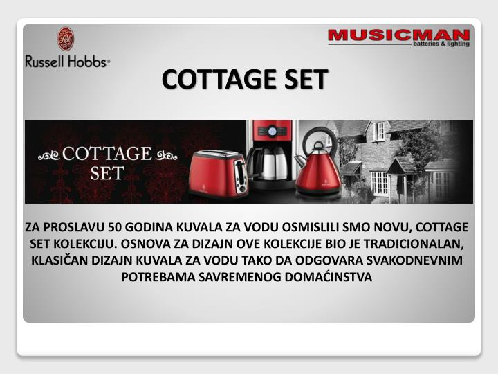 COTTAGE SET