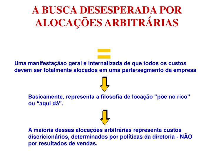 A BUSCA DESESPERADA POR ALOCAÇÕES ARBITRÁRIAS