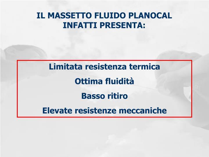IL MASSETTO FLUIDO PLANOCAL INFATTI PRESENTA: