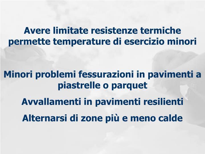 Avere limitate resistenze termiche permette temperature di esercizio minori