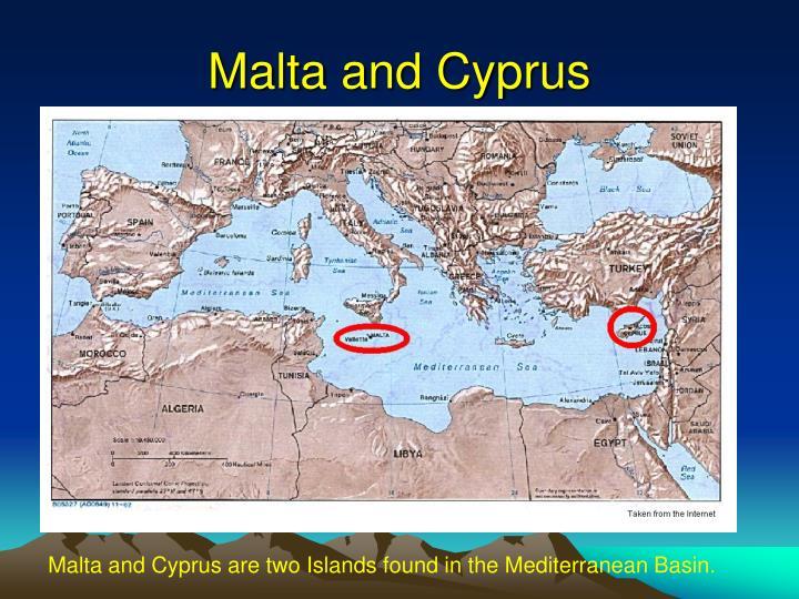 Malta and Cyprus