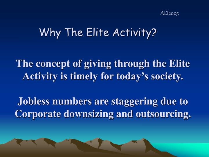 The concept of giving through the Elite Activity is timely for today's society.
