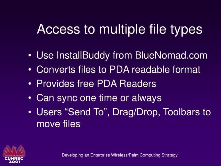 Access to multiple file types