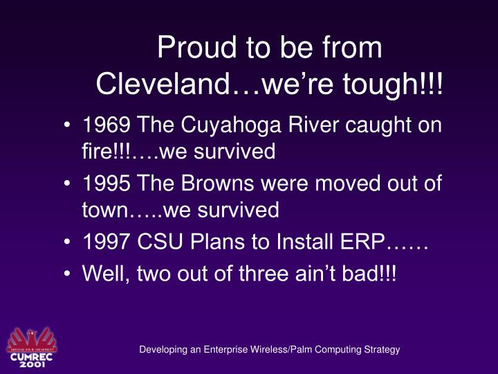 Proud to be from Cleveland…we're tough!!!