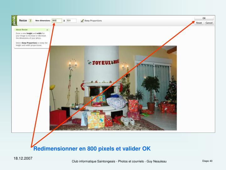 Redimensionner en 800 pixels et valider OK