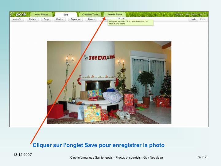 Cliquer sur l'onglet Save pour enregistrer la photo