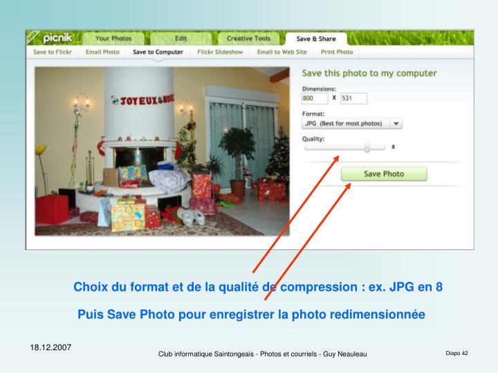 Choix du format et de la qualité de compression : ex. JPG en 8