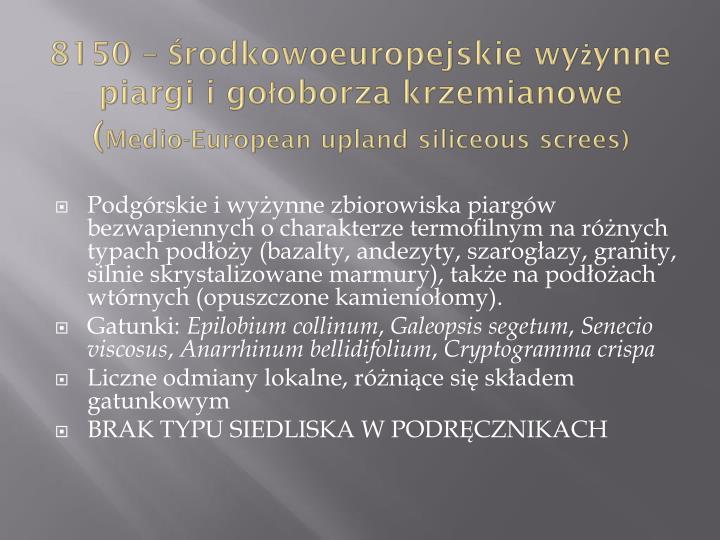 8150 – Środkowoeuropejskie wyżynne piargi i gołoborza krzemianowe