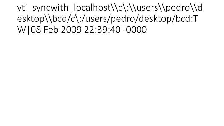 vti_syncwith_localhost\\c\:\\users\\pedro\\desktop\\bcd/c\:/users/pedro/desktop/bcd:TW|08 Feb 2009 22:39:40 -0000