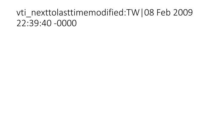 vti_nexttolasttimemodified:TW|08 Feb 2009 22:39:40 -0000