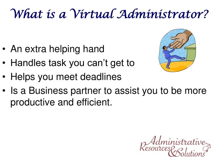 What is a Virtual Administrator?