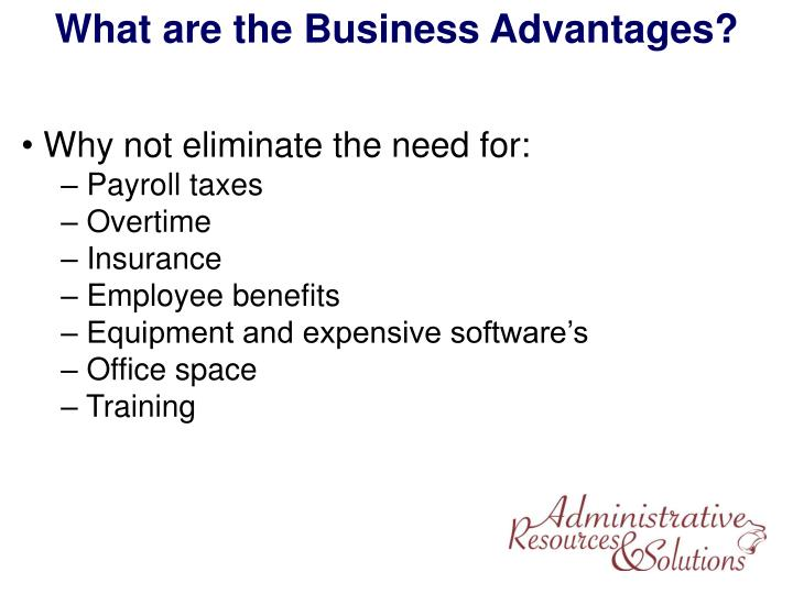 What are the Business Advantages?