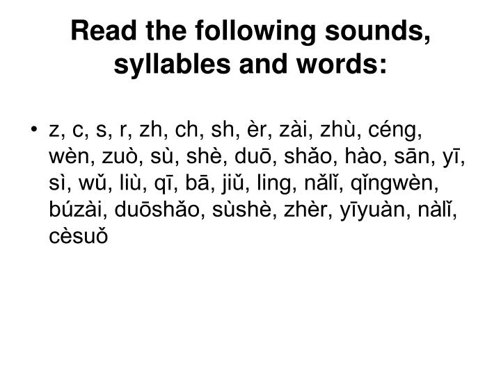 Read the following sounds, syllables and words:
