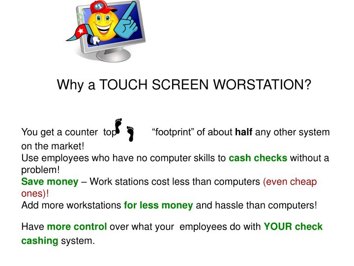 Why a TOUCH SCREEN WORSTATION?