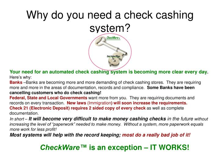 Why do you need a check cashing system?