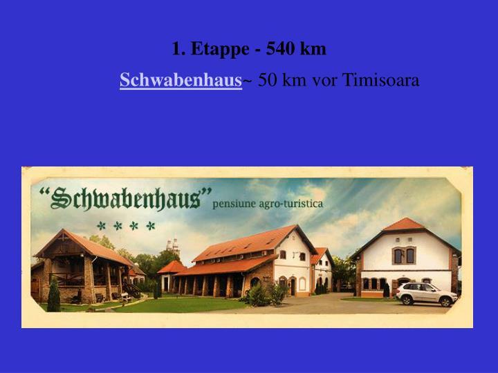 1. Etappe - 540 km