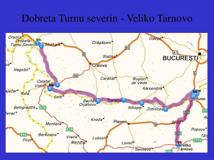 Dobreta Turnu severin - Veliko Tarnovo