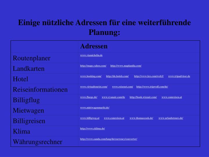 Einige nützliche Adressen für eine weiterführende Planung: