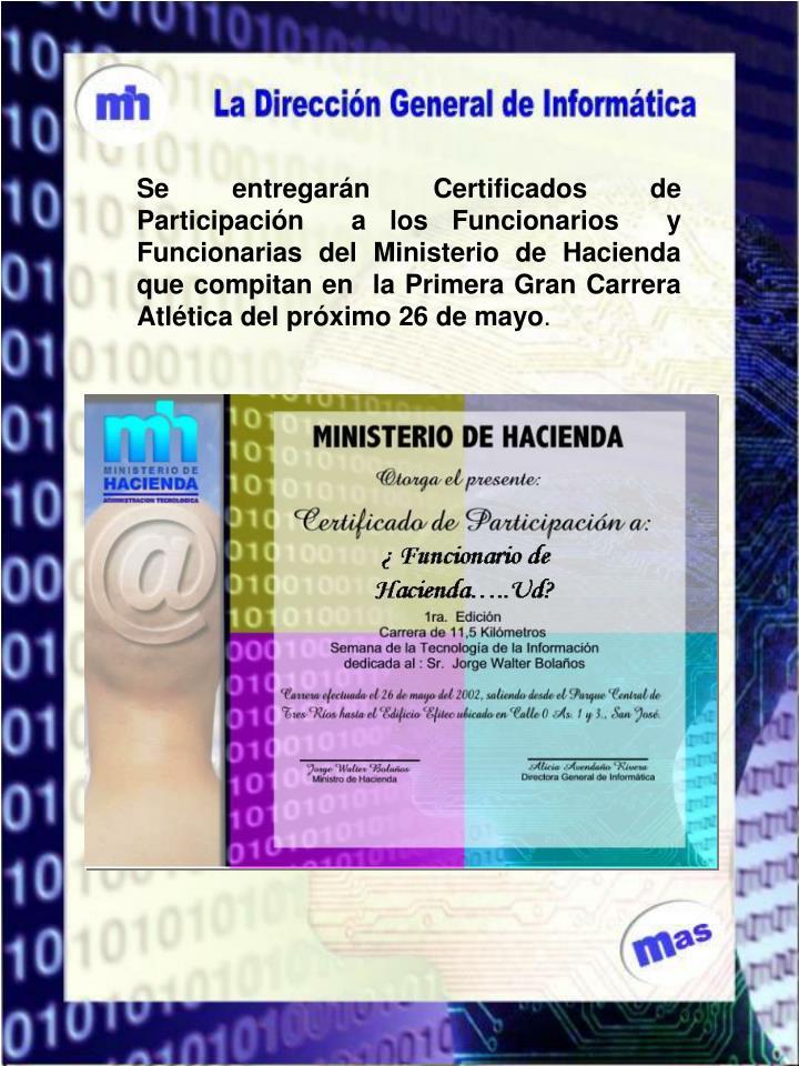 Se entregarán Certificados de Participación  a los Funcionarios  y Funcionarias del Ministerio de Hacienda que compitan en  la Primera Gran Carrera Atlética del próximo 26 de mayo