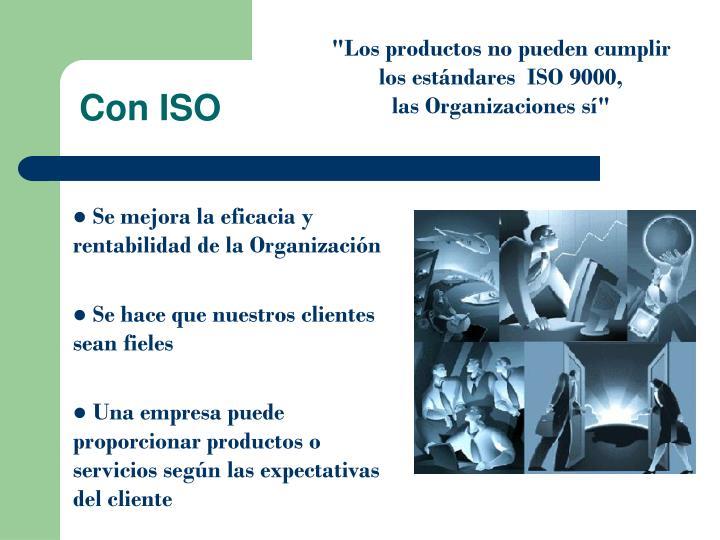 """""""Los productos no pueden cumplir los estándares  ISO 9000,"""