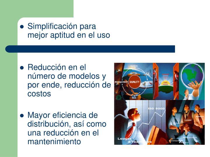 Simplificación para mejor aptitud en el uso