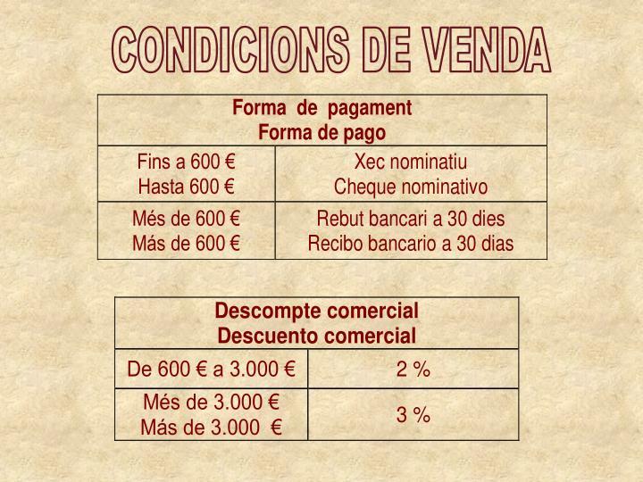 CONDICIONS DE VENDA