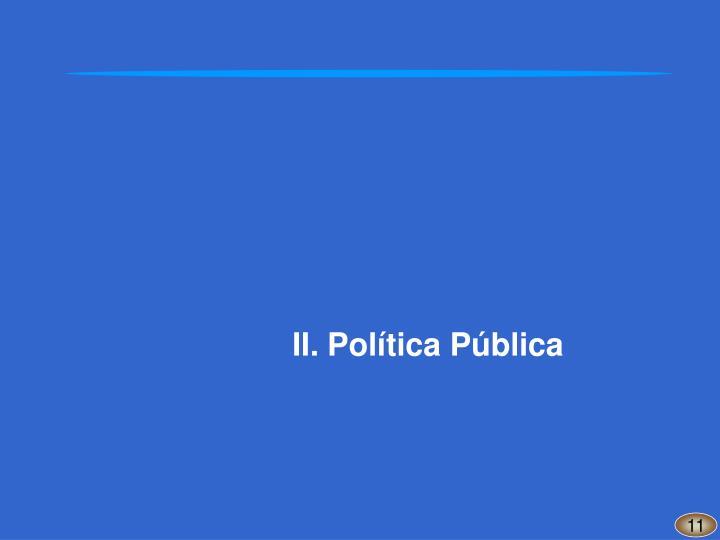 II.Política Pública