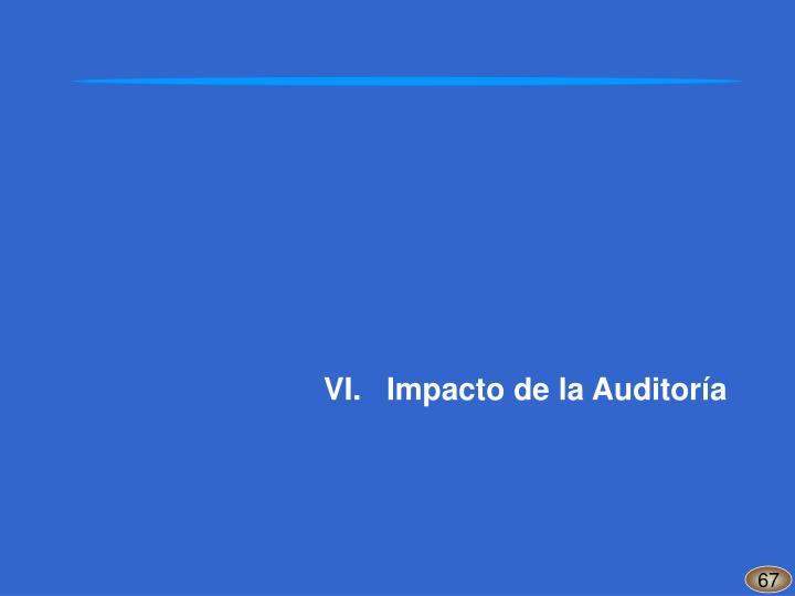 VI.Impacto de la Auditoría