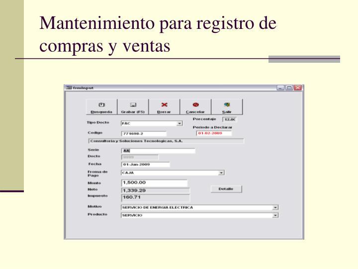 Mantenimiento para registro de compras y ventas
