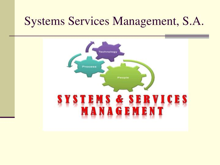 Systems Services Management, S.A.