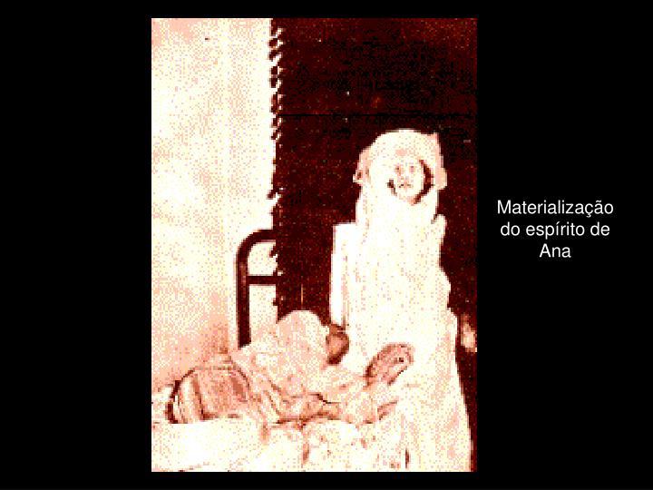 Materialização do espírito de Ana