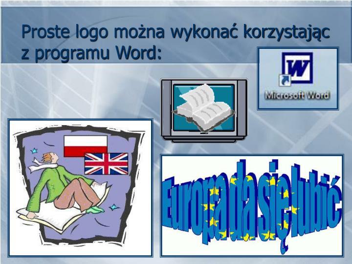 Proste logo można wykonać korzystając z programu Word: