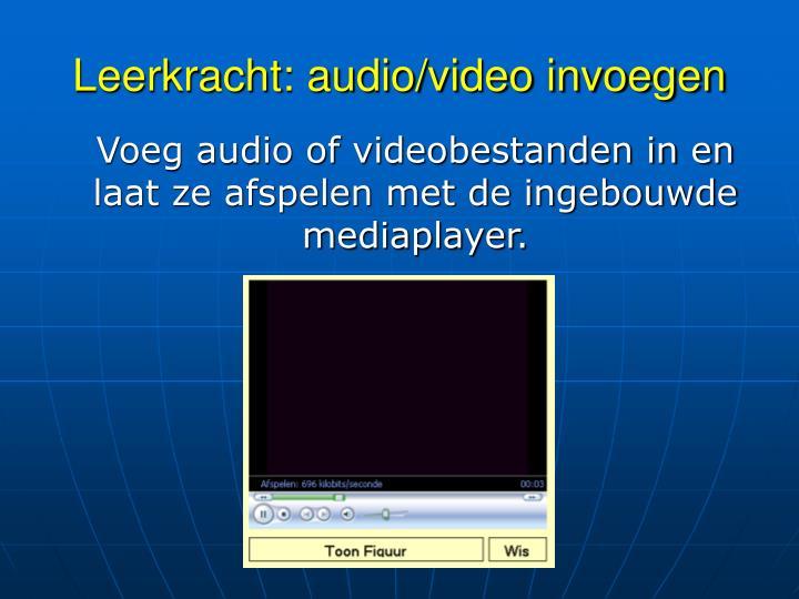Leerkracht: audio/video invoegen