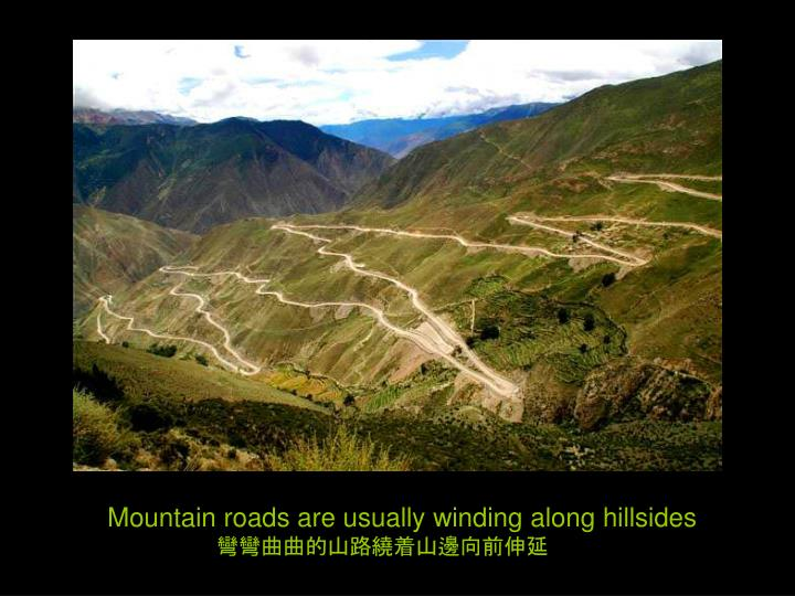 Mountain roads are usually winding along hillsides