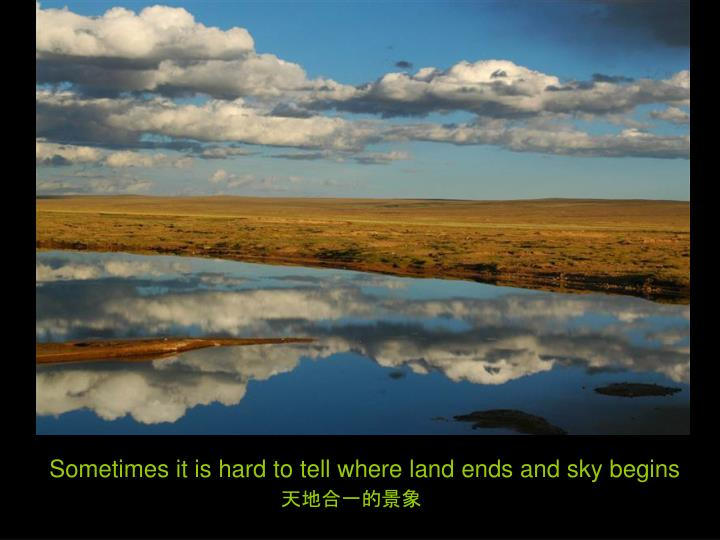 Sometimes it is hard to tell where land ends and sky begins