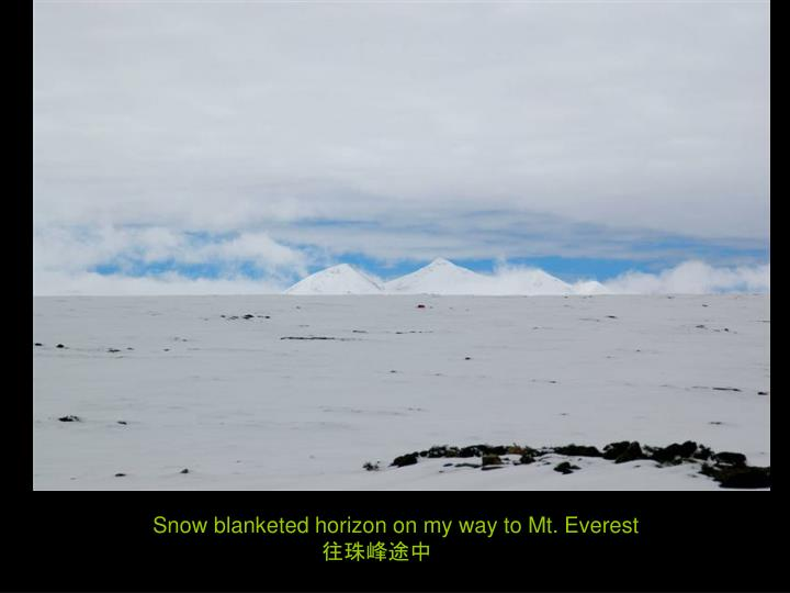 Snow blanketed horizon on my way to Mt. Everest