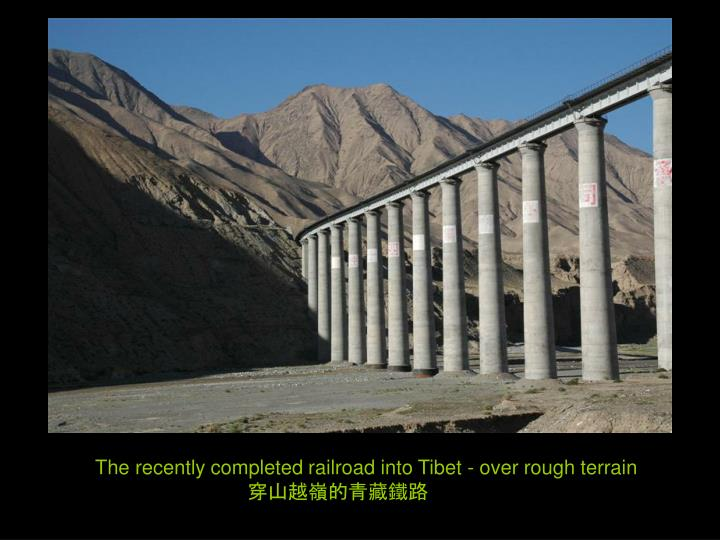 The recently completed railroad into Tibet - over rough terrain