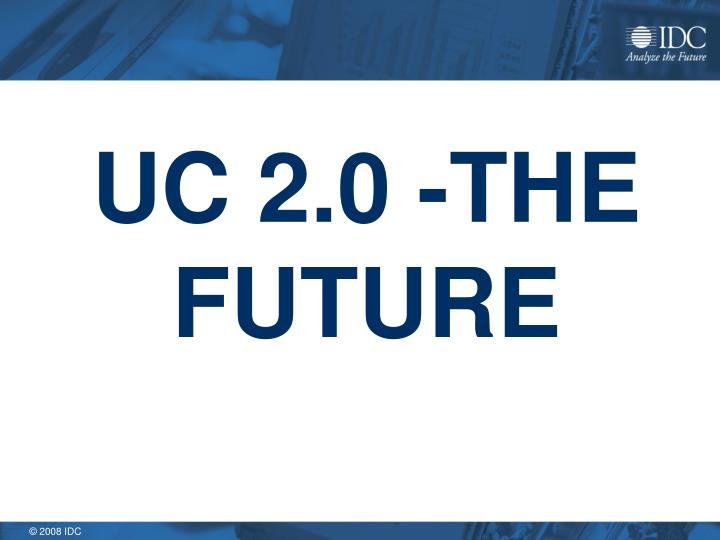 UC 2.0 -THE FUTURE