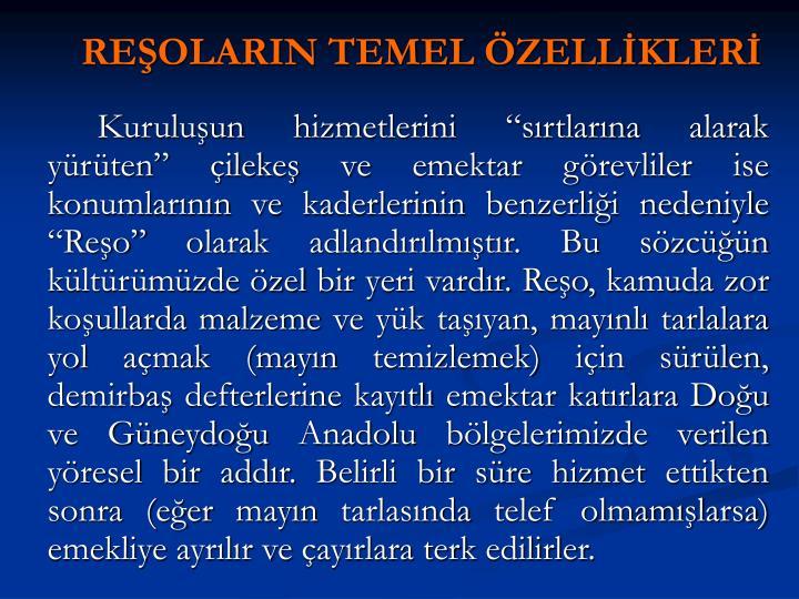 REŞOLARIN TEMEL ÖZELLİKLERİ