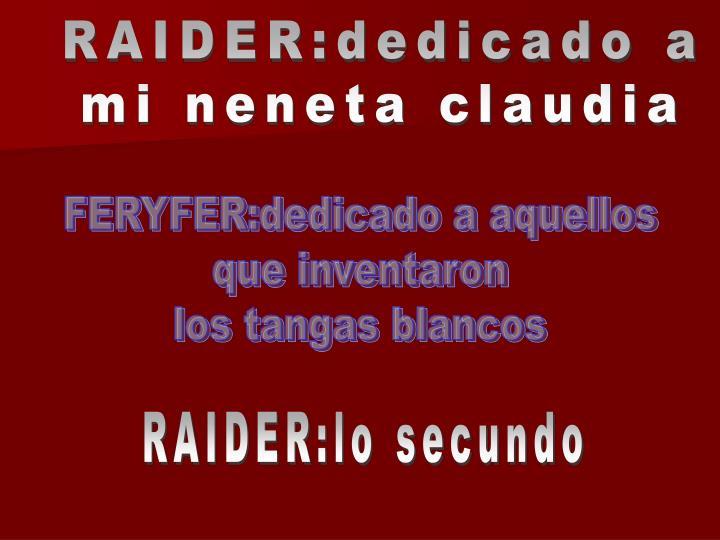 RAIDER:dedicado a