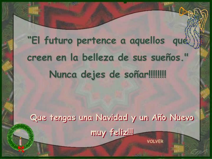"""El futuro pertence a aquellos  que"